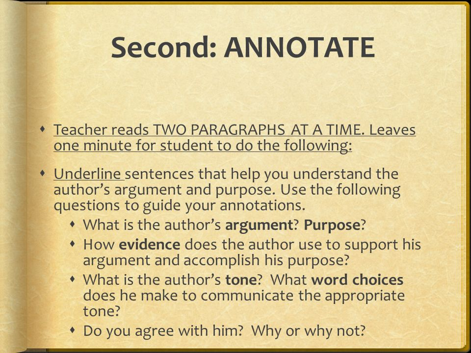 Second: ANNOTATE  Teacher reads TWO PARAGRAPHS AT A TIME.