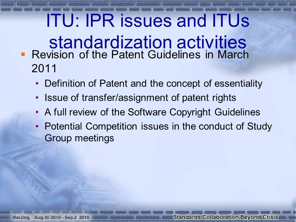  Revision of the Patent Guidelines in March 2011 Definition of Patent and the concept of essentiality Issue of transfer/assignment of patent rights A full review of the Software Copyright Guidelines Potential Competition issues in the conduct of Study Group meetings ITU: IPR issues and ITUs standardization activities