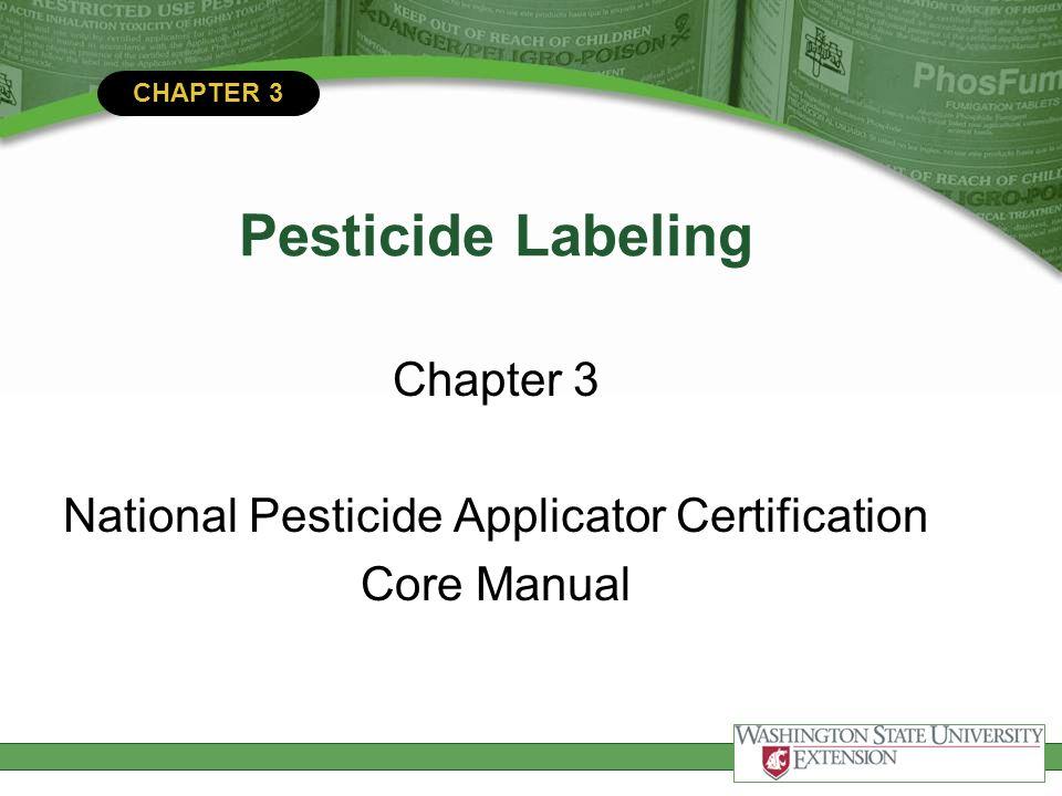 Chapter 3 Pesticide Labeling Chapter 3 National Pesticide Applicator