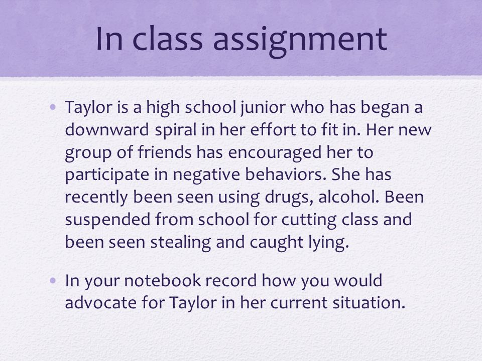 In class assignment Taylor is a high school junior who has began a downward spiral in her effort to fit in.