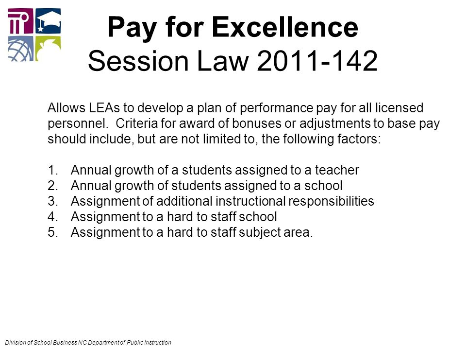Pay for Excellence Session Law Allows LEAs to develop a plan of performance pay for all licensed personnel.