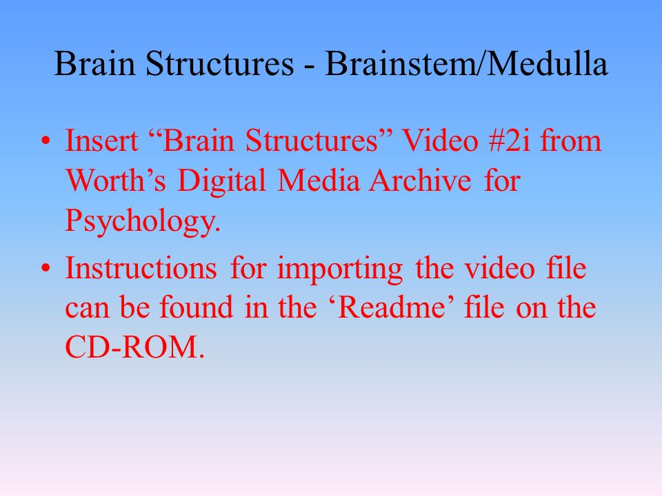 Brain Structures - Brainstem/Medulla Insert Brain Structures Video #2i from Worth's Digital Media Archive for Psychology.