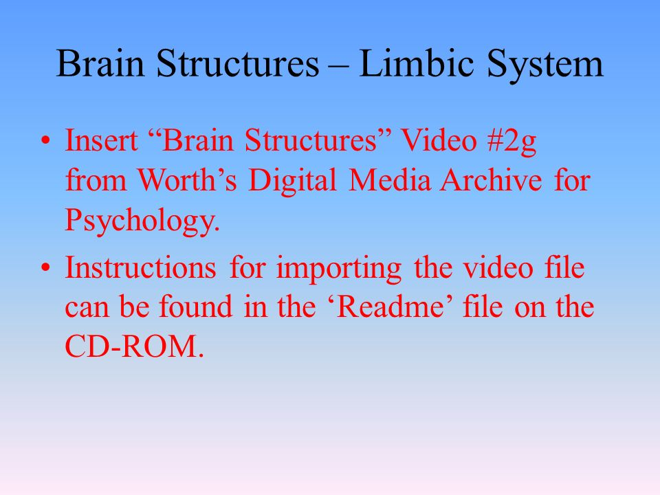 Brain Structures – Limbic System Insert Brain Structures Video #2g from Worth's Digital Media Archive for Psychology.