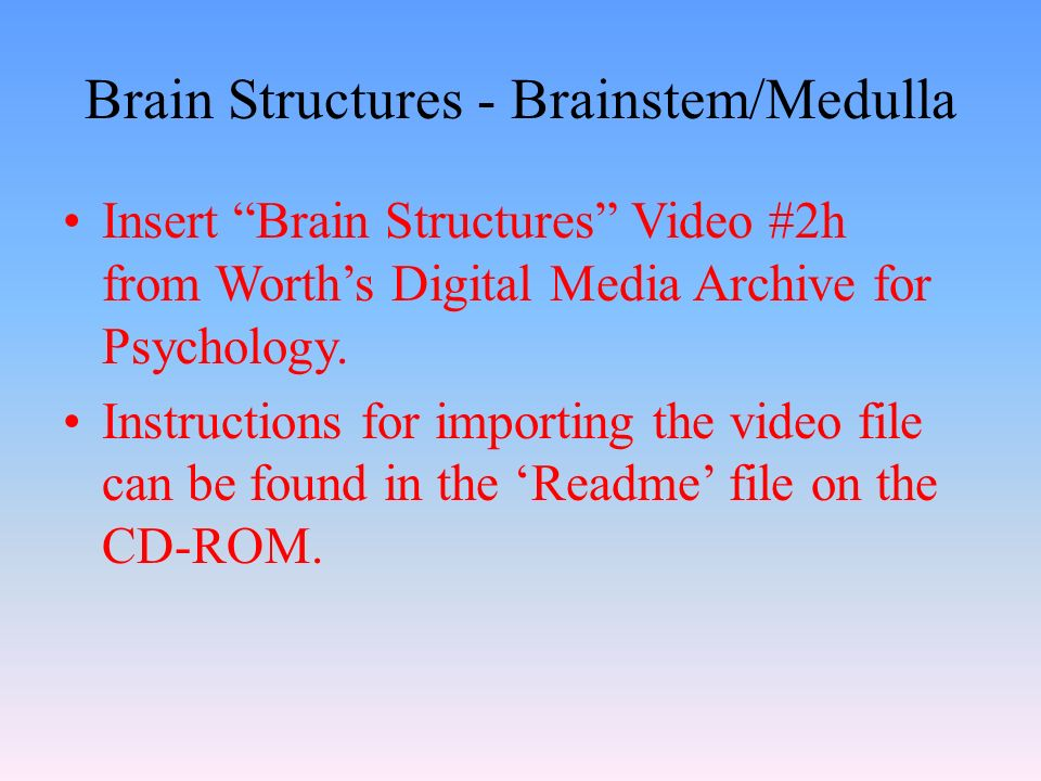 Brain Structures - Brainstem/Medulla Insert Brain Structures Video #2h from Worth's Digital Media Archive for Psychology.