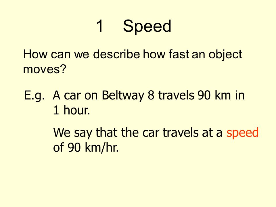 1Speed How can we describe how fast an object moves.