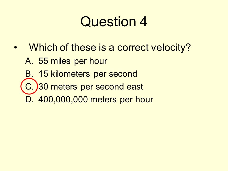 Question 4 Which of these is a correct velocity.
