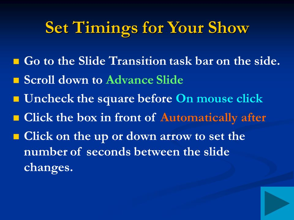 Set Timings for Your Show Go to the Slide Transition task bar on the side.