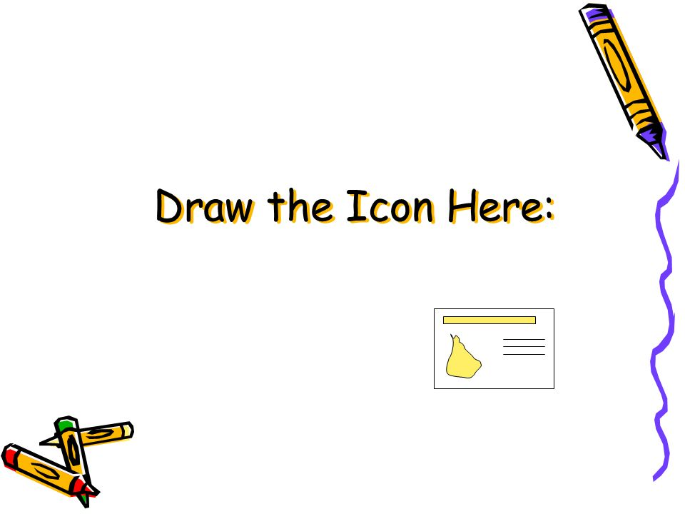 Draw the Icon Here: