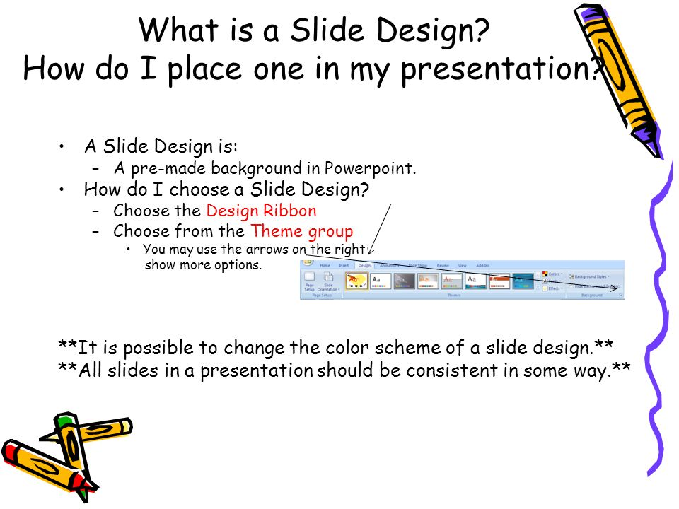 What is a Slide Design. How do I place one in my presentation.