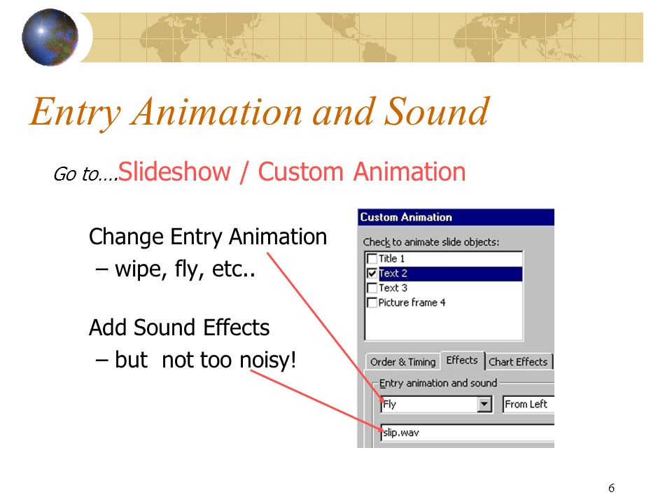 1 Custom Animation Custom Animation adds drive-in and sound effects