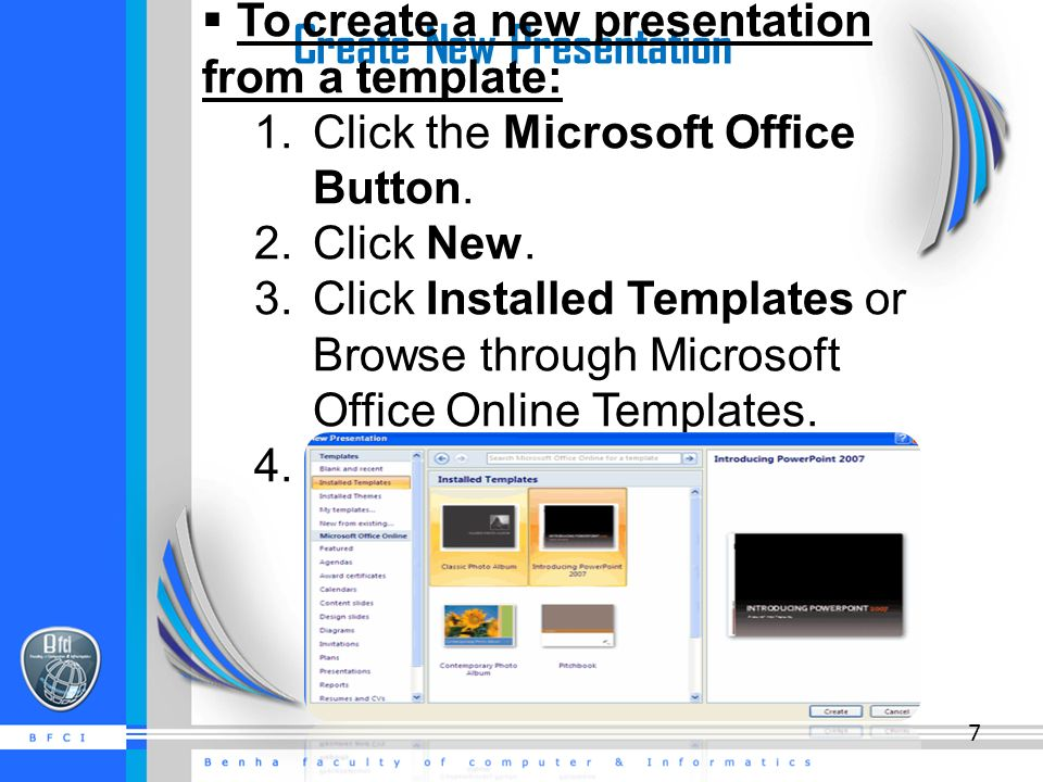 Create New Presentation  To create a new presentation from a template: 1.
