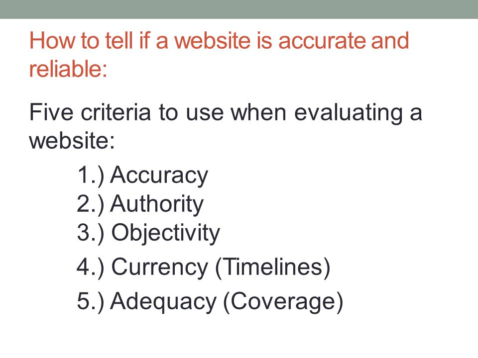 the accuracy and authority of web Because of the hodge-podge of information on the internet, it is very important you develop evaluation skills to assist you in identifying quality web pages there are six (6) criteria that should be applied when evaluating any web site: authority, accuracy, objectivity, currency, coverage, and appearance.