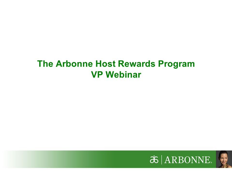 The Arbonne Host Rewards Program Vp Webinar 2 Why New Host Rewards