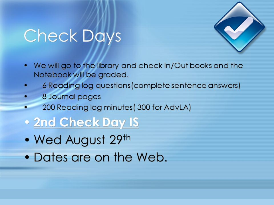 Check Days We will go to the library and check In/Out books and the Notebook will be graded.