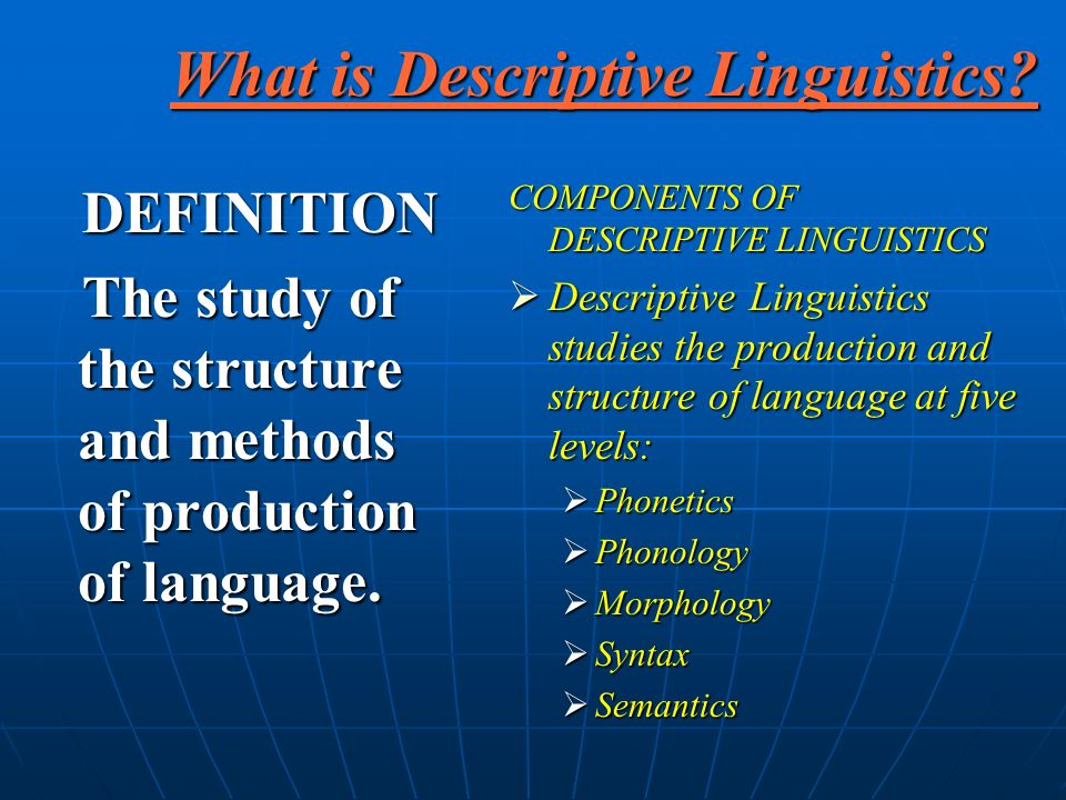 What is Descriptive Linguistics.