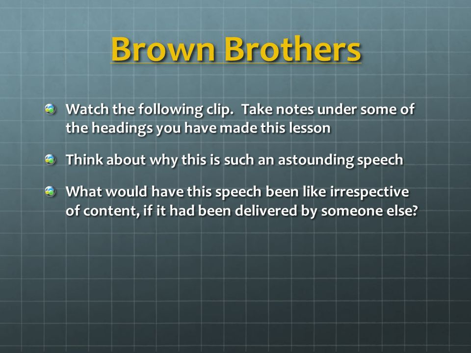 Brown Brothers Brown Brothers Watch the following clip.