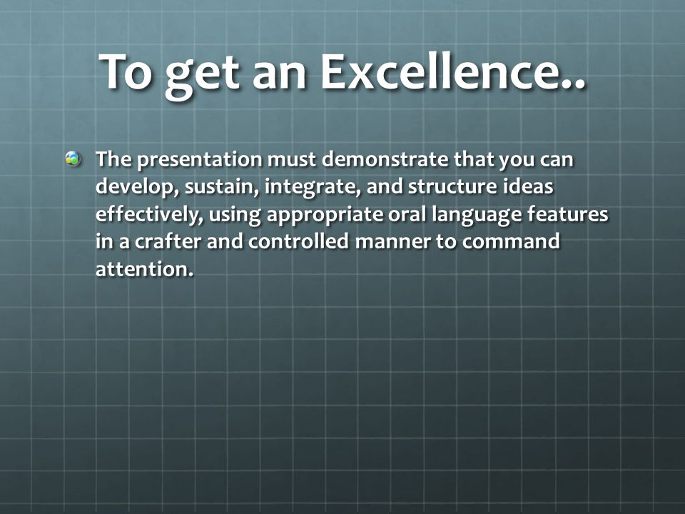 To get an Excellence..