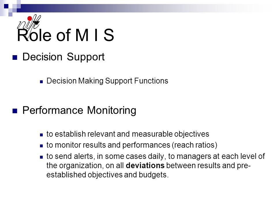 SESSION IV  M I S MIS refers broadly to a computer-based