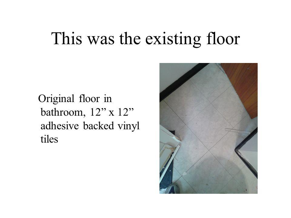 This Was The Existing Floor Original Floor In Bathroom X - Adhesive backed vinyl tiles