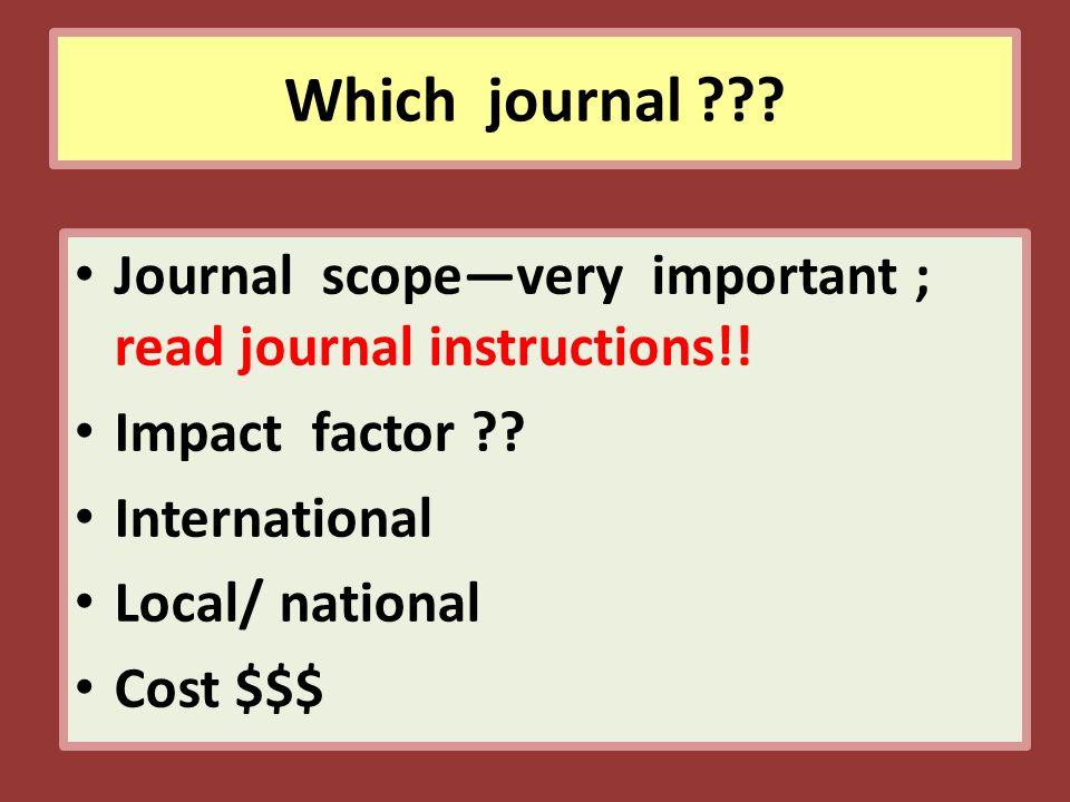Which journal . Journal scope—very important ; read journal instructions!.