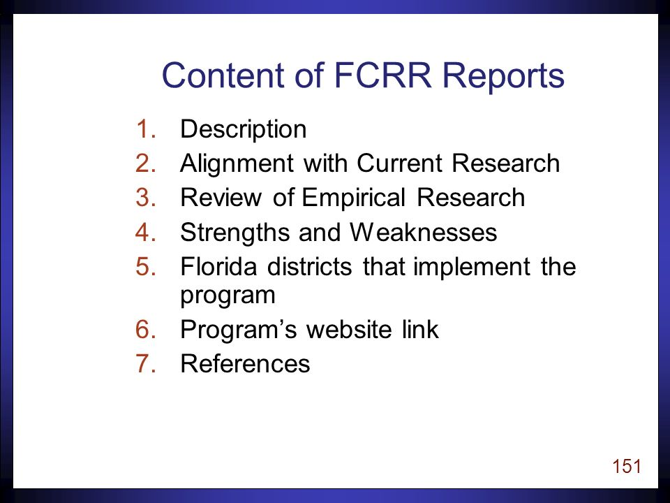 150 Types of FCRR Reports n Reading Programs vCore vSupplemental/Intervention vMiddle and High School vPre-K vProfessional Development