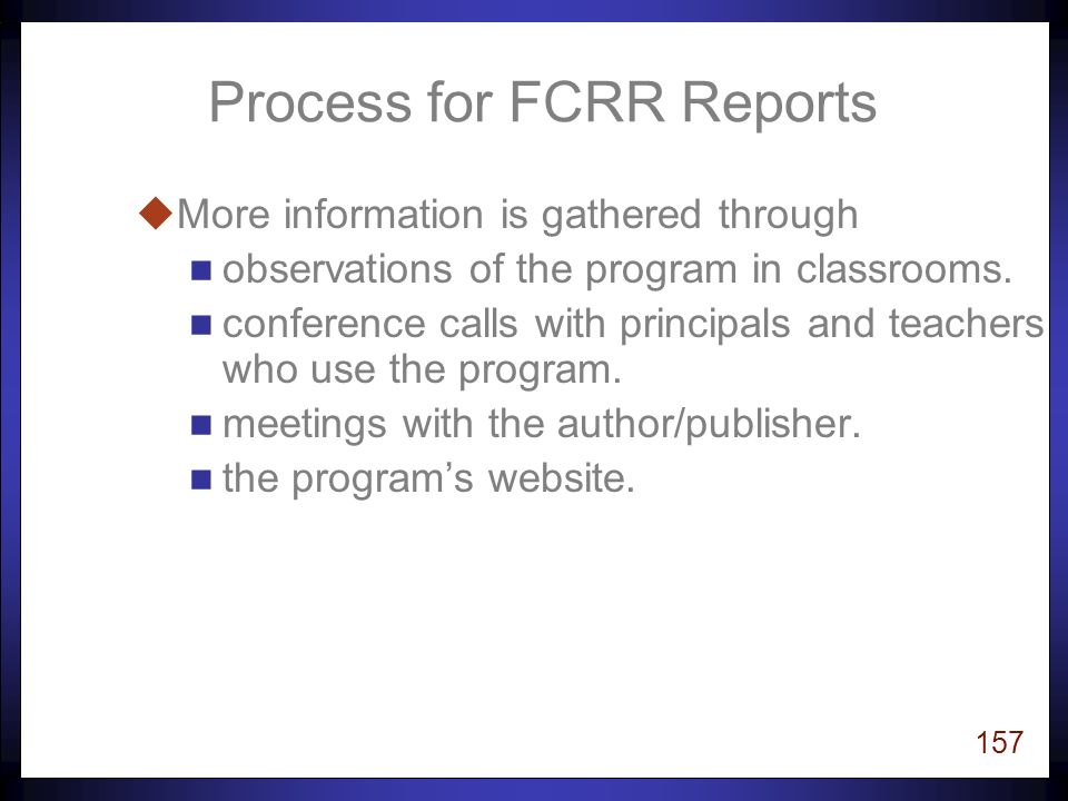 156 Process for FCRR Reports uFlorida School districts request a review.