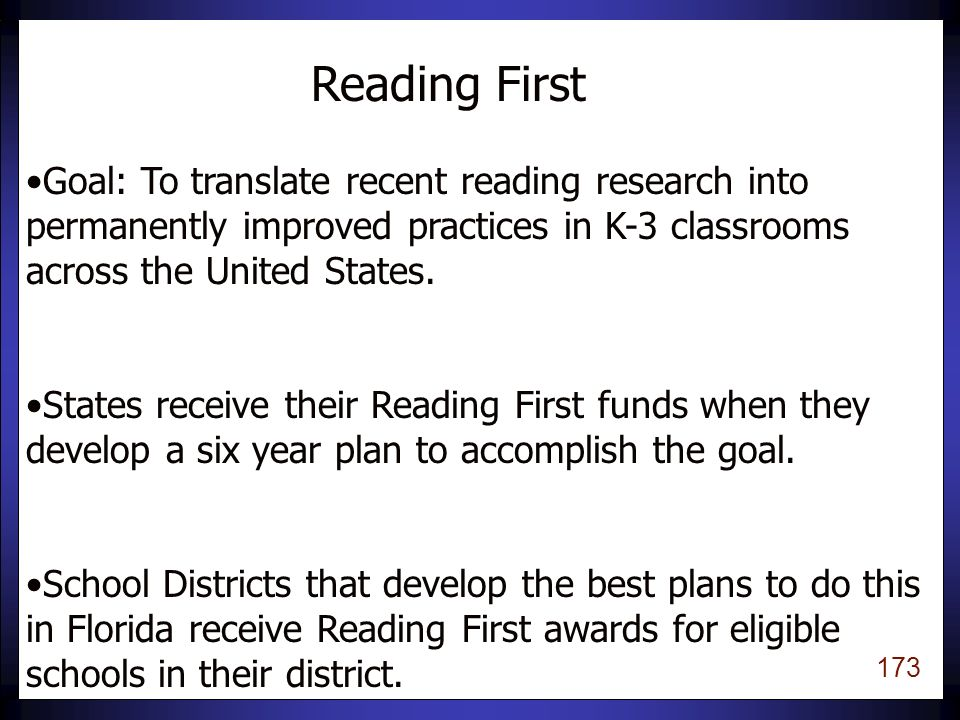 172 Parents and Families Community and Business Involvement Readiness Community Educators http://www.justreadflorida.com/ Four Main Elements of Just Read, Florida!