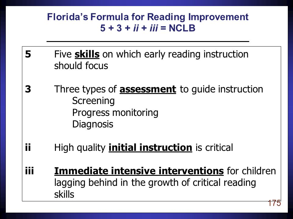 174 Reading First funds can be spent on -high quality professional development for teachers -new reading assessments that are reliable and valid -instructional/curriculum materials and books Purpose of Reading First