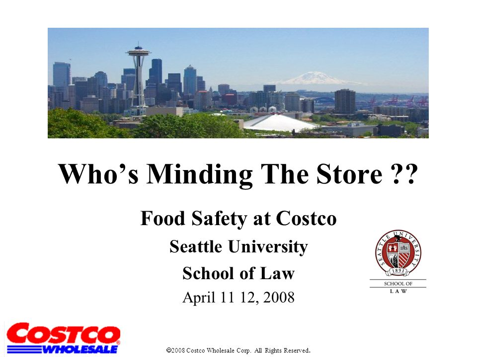 Who's Minding The Store ?? Food Safety at Costco Seattle