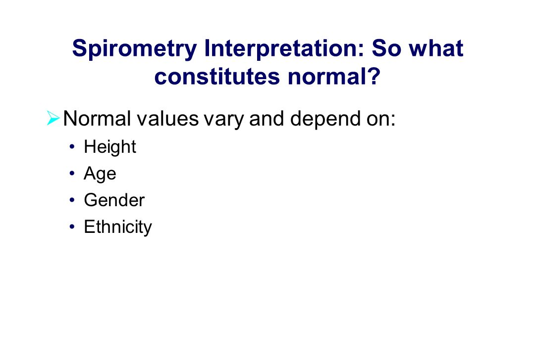 Spirometry Interpretation: So what constitutes normal.