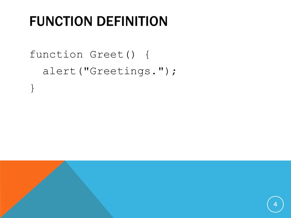 Unit 5 functions objects conditions and loops ppt download 4 function definition function greet m4hsunfo