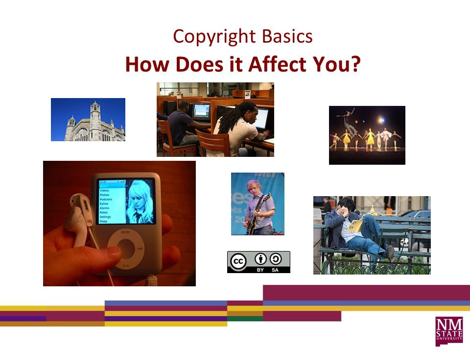 Copyright Basics How Does it Affect You