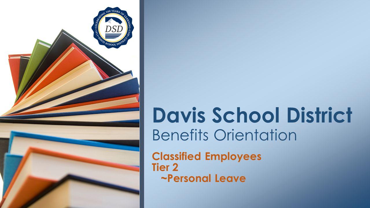 Classified Employees Tier 2 Personal Leave Davis School District