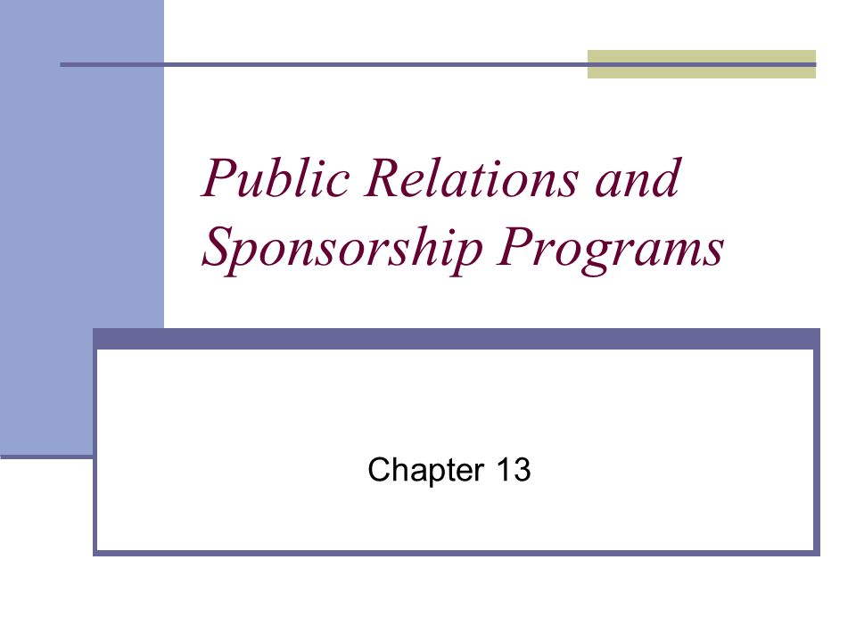 Public Relations and Sponsorship Programs Chapter 13