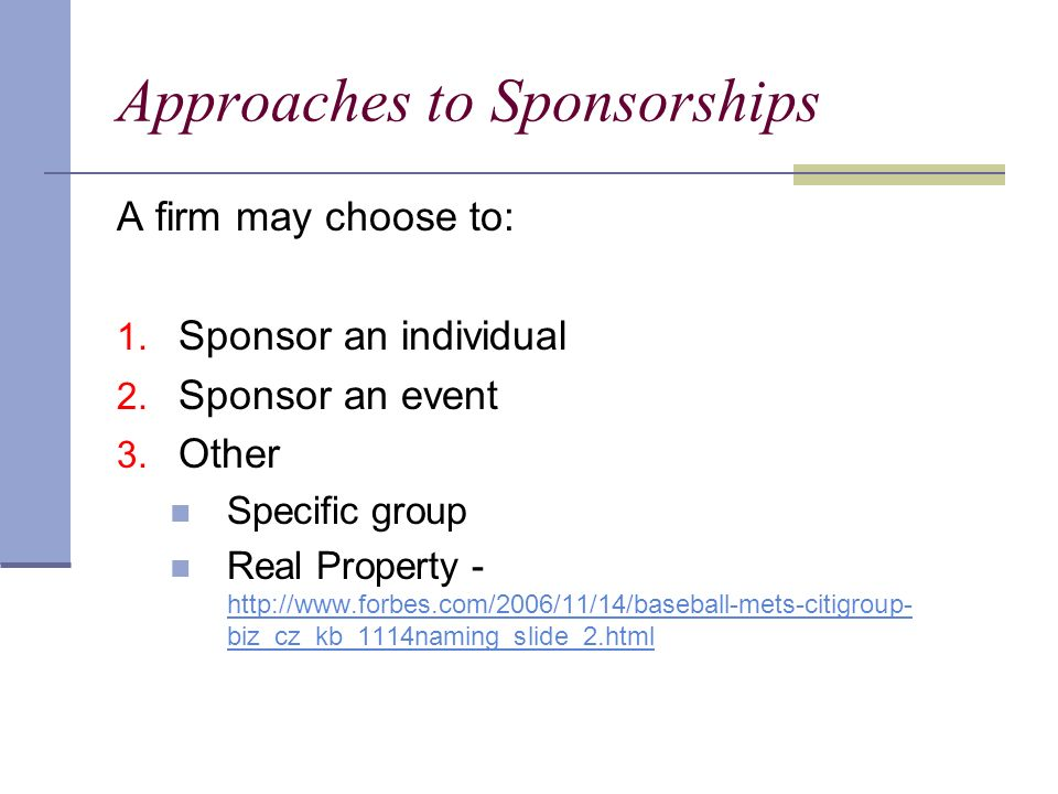 Approaches to Sponsorships A firm may choose to: 1.