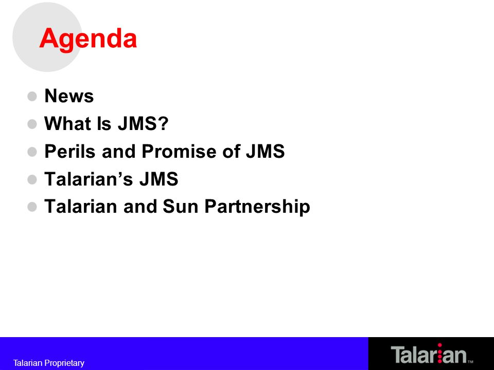 Talarian Proprietary Talarian's New JMS Offering and Sun