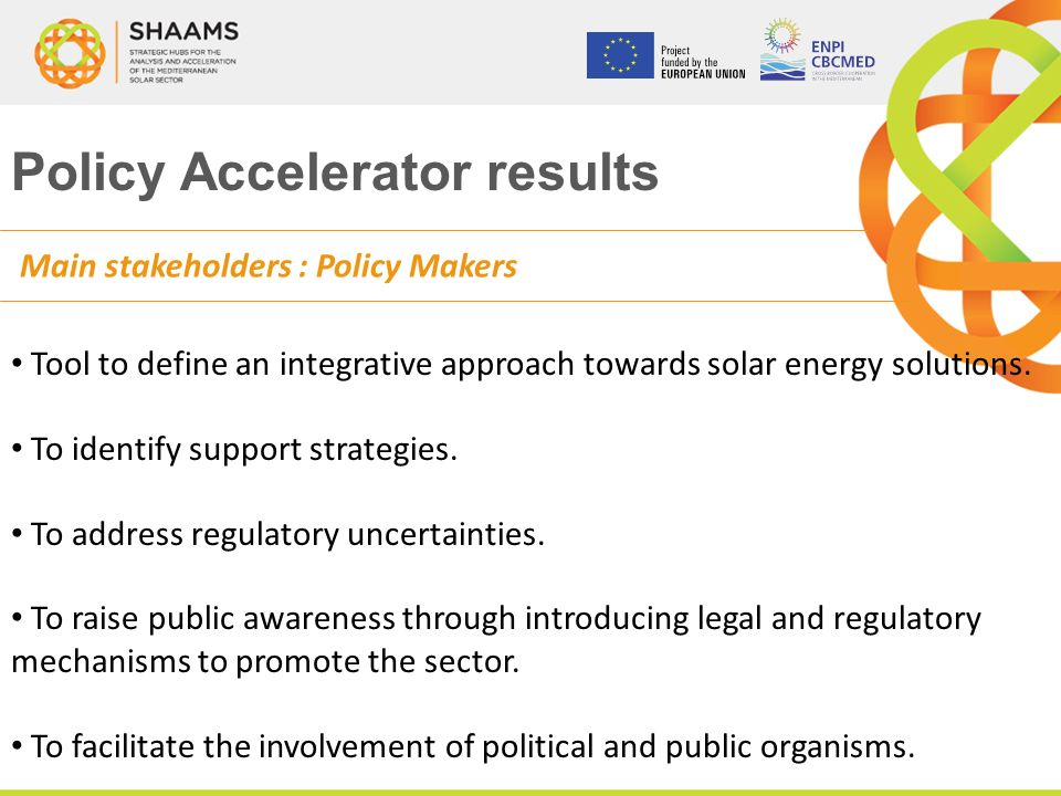 Policy Accelerator results Tool to define an integrative approach towards solar energy solutions.