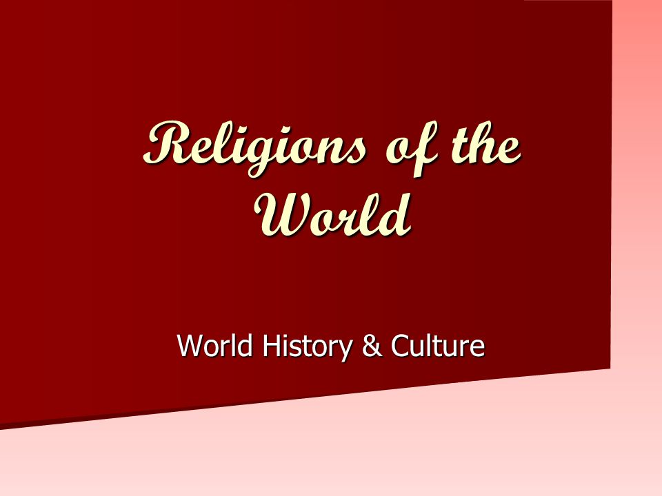 Religions of the World World History & Culture