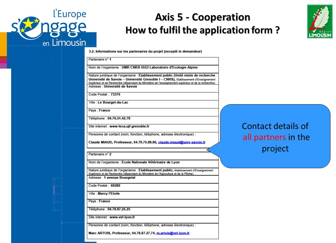 Contact details of all partners in the project Axis 5 - Cooperation How to fulfil the application form