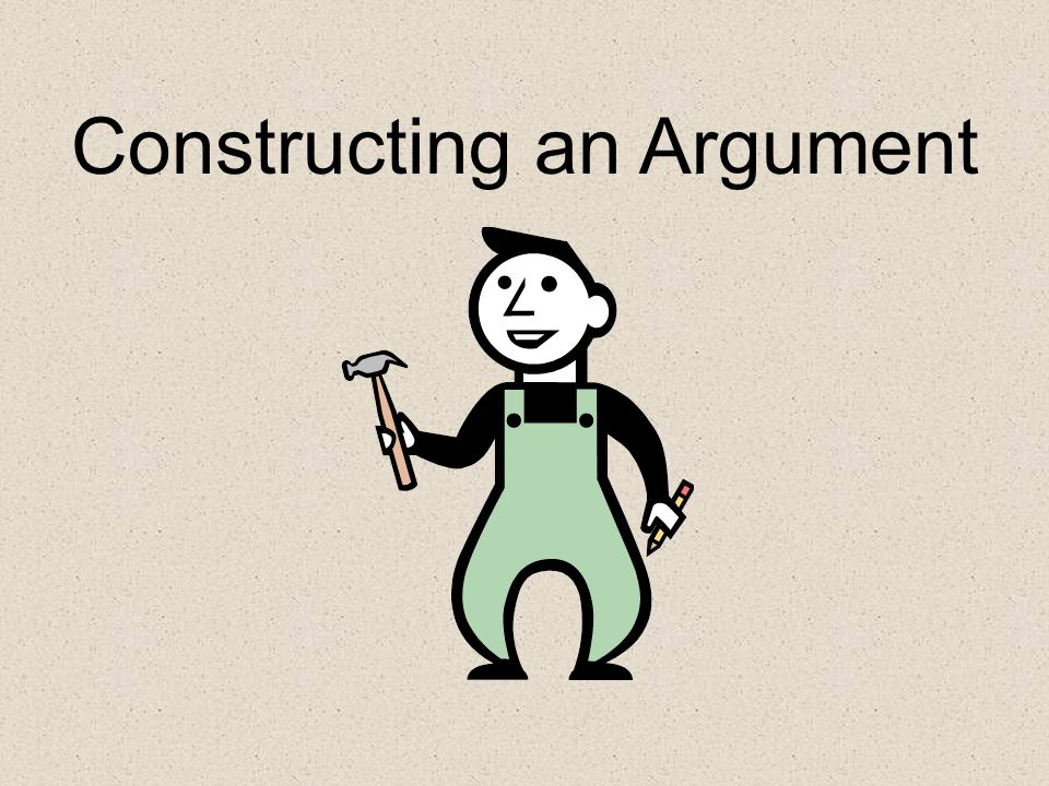 Constructing an Argument