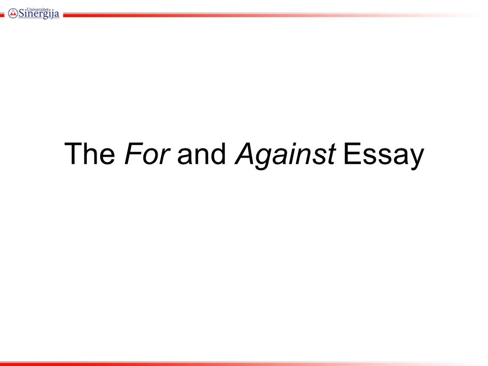 The For and Against Essay