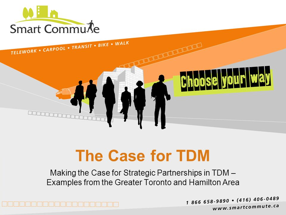 1 the case for tdm making the case for strategic partnerships in tdm examples from the greater toronto and hamilton area