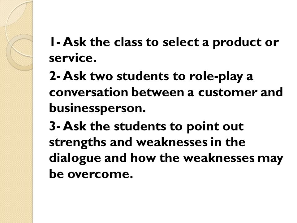 1- Ask the class to select a product or service.