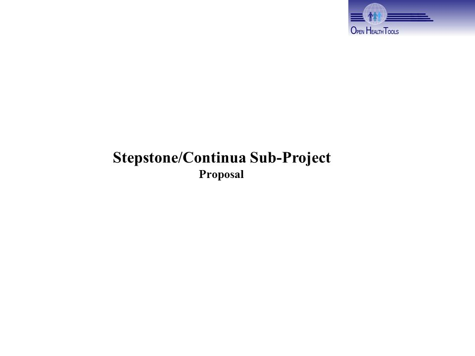Stepstone/Continua Sub-Project Proposal  Continua Health Alliance22