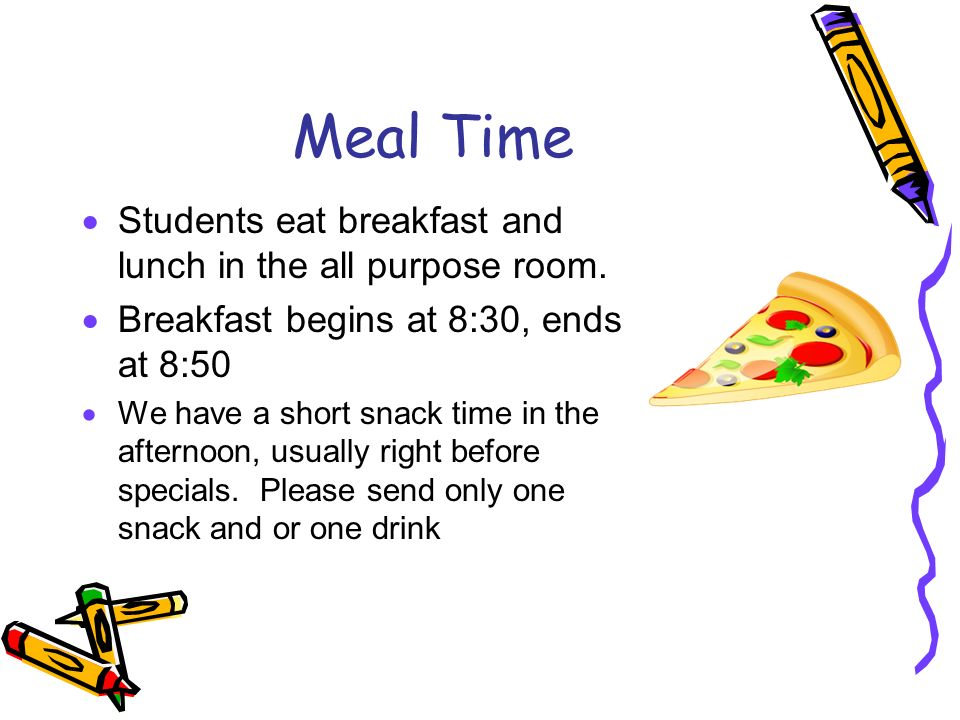 Meal Time  Students eat breakfast and lunch in the all purpose room.