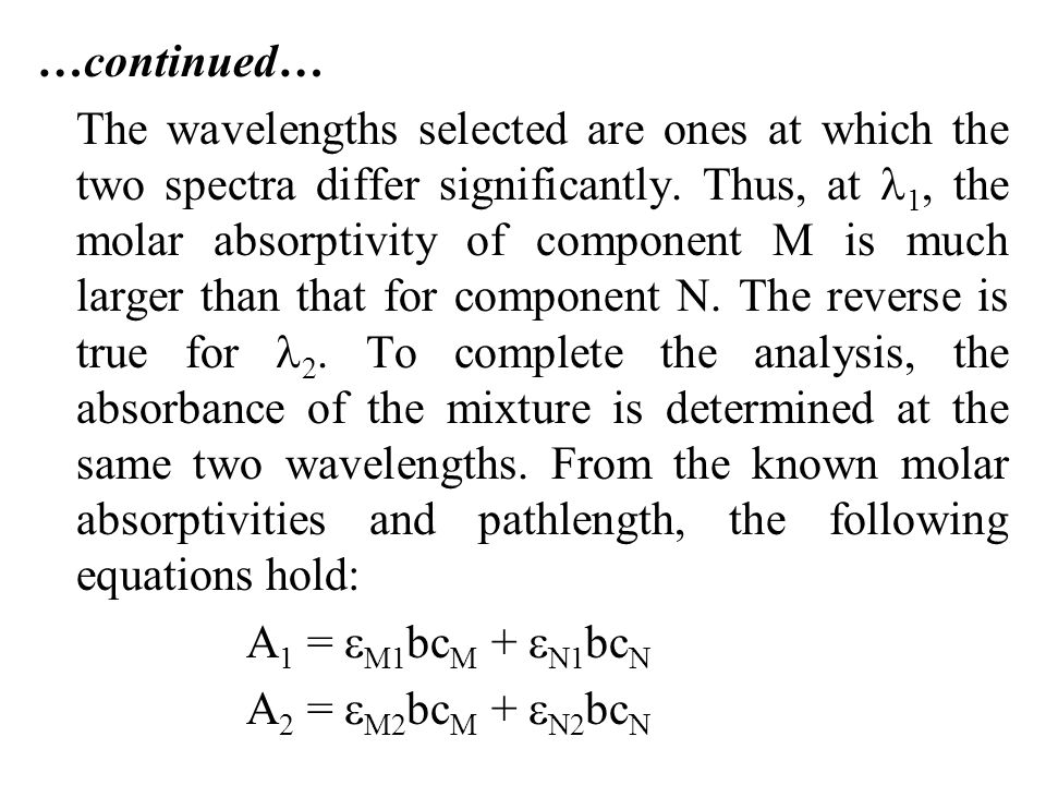 …continued… The wavelengths selected are ones at which the two spectra differ significantly.
