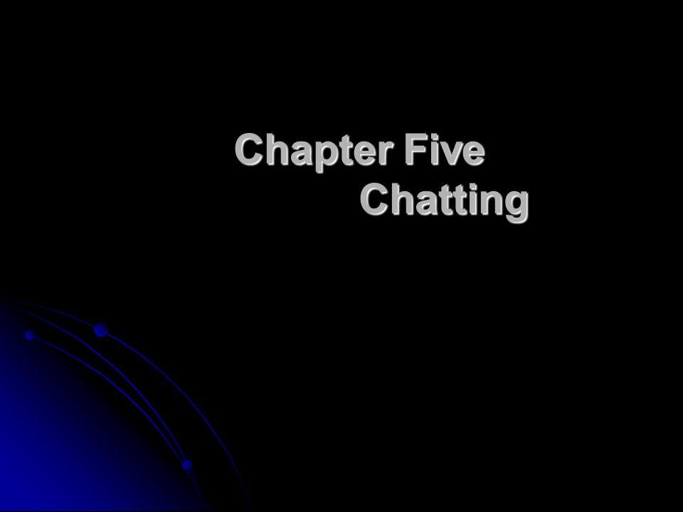 Chapter Five Chatting Chapter Five Chatting  Chatting Online