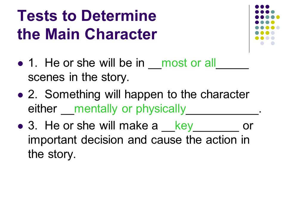 Tests to Determine the Main Character 1.