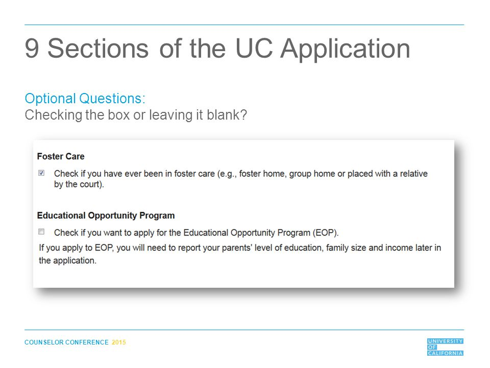 9 COUNSELOR CONFERENCE 2015 Sections Of The UC Application Optional Questions