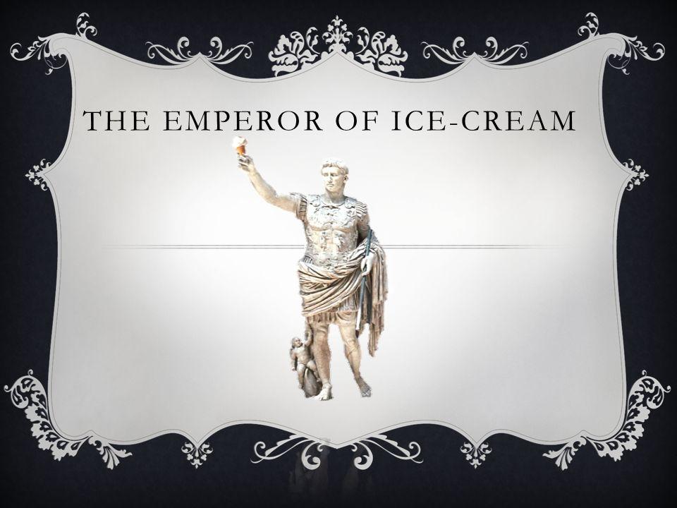 the emperor of ice cream theme